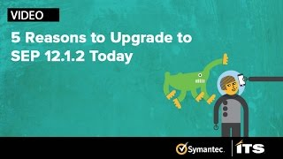 5 Reasons To Upgrade To SEP 12.1.2