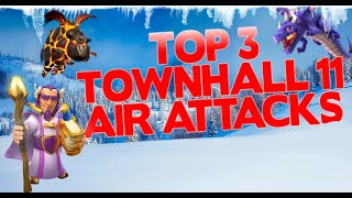 TOP 3 BEST TH11 Air Attack Strategies 2019 | Clash of Clans