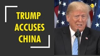 Trump accuses China of 2018 election meddling; Beijing rejects charge