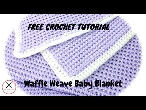 Waffle Weave Stitch Baby Blanket Free Pattern Workshop