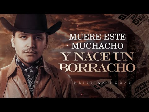 (LETRA) ¨NACE UN BORRACHO¨ – Christian Nodal (Lyric Video)