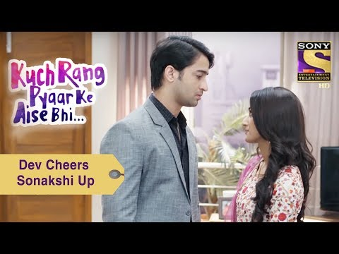 Your Favorite Character | Dev Cheers Sonakshi Up | Kuch Rang Pyar Ke Aise Bhi