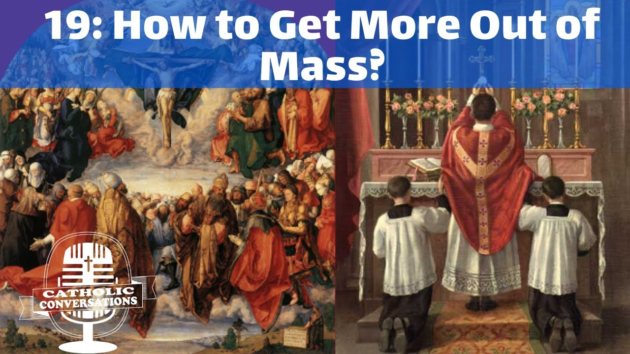 Download 19: How to Get More Out of Mass?Catholic Conversations youtube 19