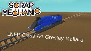Scrap Mechanic LNER Class A4 Gresley Mallard steam locomotive/train