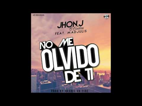 No me olvido de ti Jhon.J X Madjulis (Prod by Bcris Onfire)
