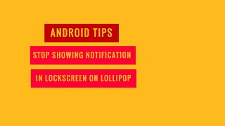 Android Tips: Stop Showing Notification in the Lock Screen on Android Lollipop