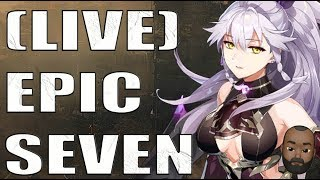 (Live)Epic Seven- Let's Move Some Gear And Farm Some Stuff
