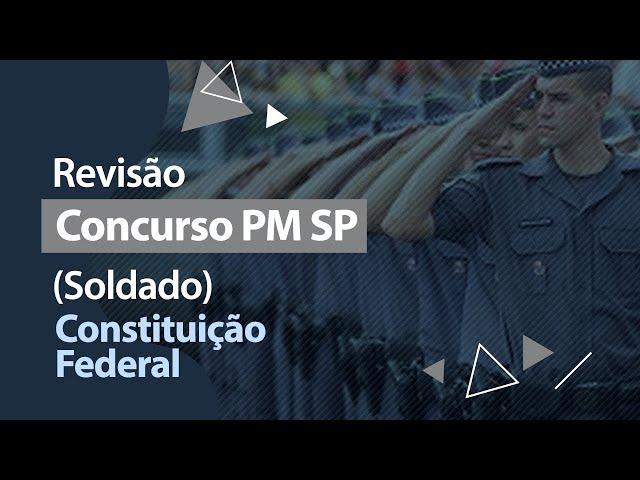 Concurso PM SP - Revisão - Constituição Federal