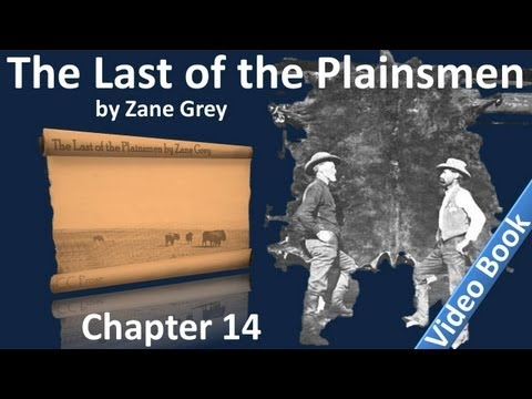 Chapter 14 - The Last of the Plainsmen by Zane Grey - All Heroes but One