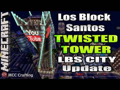 Minecraft Los Block Santos LBS City Update MCC Crafting Youtube Twisted Tower Skyscraper