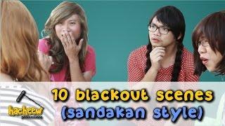 10 Blackout Scenes (Sandakan Style)