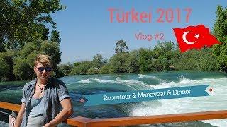 Türkei 2017 Vlog #2 Roomtour & Manavgat & Dinner