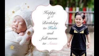 Happy Birthday Kubi & Anna | Sinh nhật Kubi 3 tuổi & đầy tháng Anna