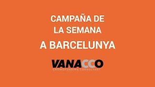 Campaña de la semana: A Barcelunya