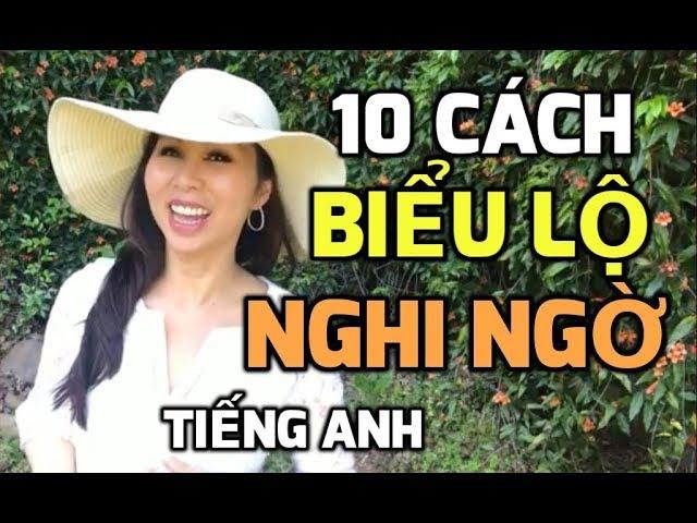 10 CÁCH BIỂU LỘ NGHI NGỜ TRONG TIẾNG ANH I LanBercuTV