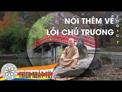 Logic học Phật giáo (2007) - Bài 7: Nói thêm về lỗi chủ trương