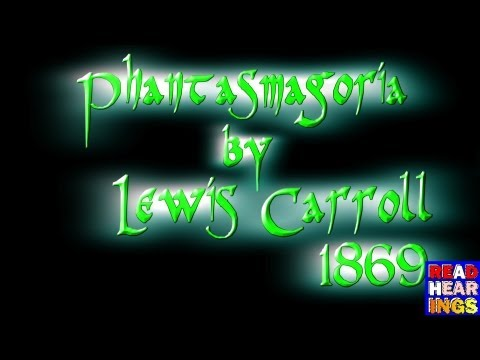 Phantasmagoria by Lewis Carroll - Unabridged Lively Reading of a Ghost and his Host