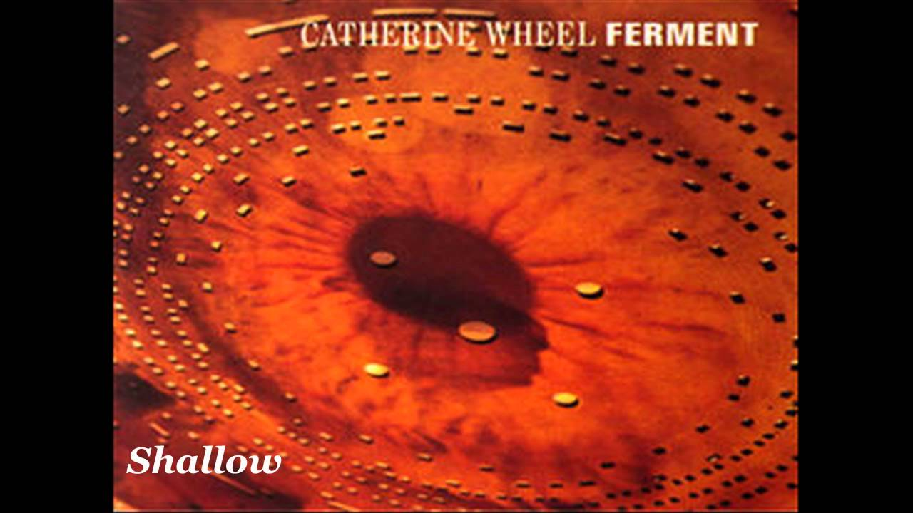 Catherine Wheel - Ferment (Full Album) - YouTube
