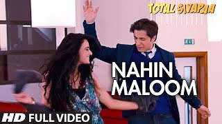 Nahin Maloom (Full Video Song) | Total Siyapaa