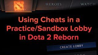 Using Cheats in a Practice/Sandbox Lobby in Dota 2 Reborn