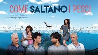 Video Come Saltano i Pesci - Trailer download MP3, 3GP, MP4, WEBM, AVI, FLV November 2017