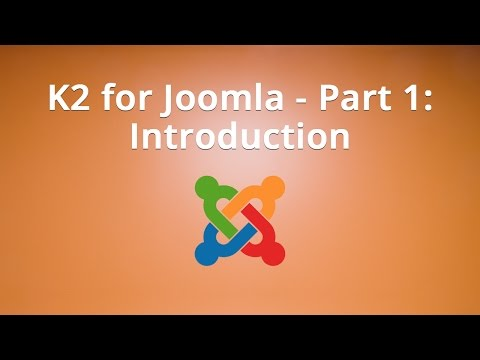 K2 For Joomla - Part 1: Introduction