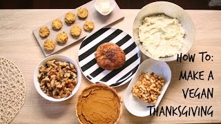 How To Make A VEGAN Thanksgiving!