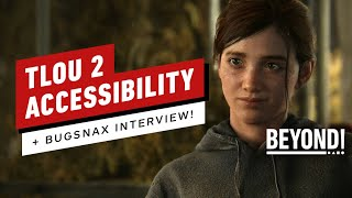 The Last of Us Part 2's Accessibility Features, Bugsnax Interview - Beyond Episode 653