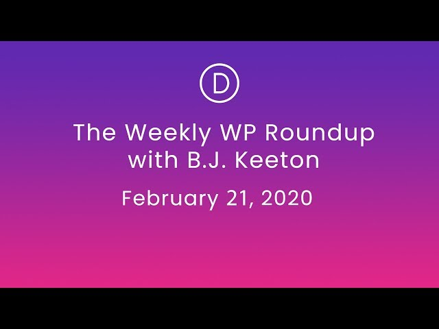 The Weekly WP Roundup with B.J. Keeton (February 21, 2020)