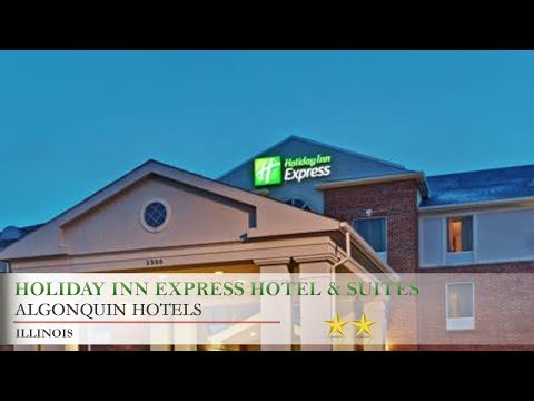 Holiday Inn Express Hotel & Suites Chicago-Algonquin - Algonquin Hotels, Illinois