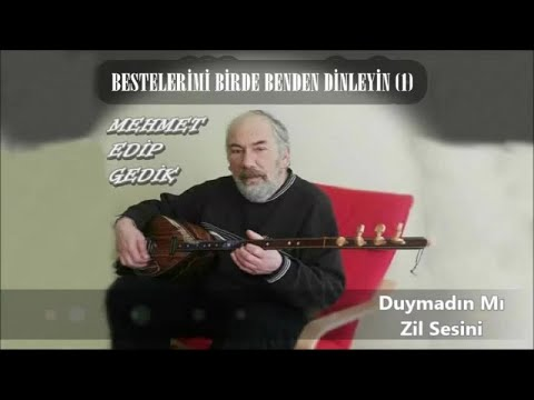 Mehmet Edip Gedik  Duymadın Mı Zil Sesini   Audıo