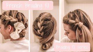 French Braid 101 | Braiding 101 Series