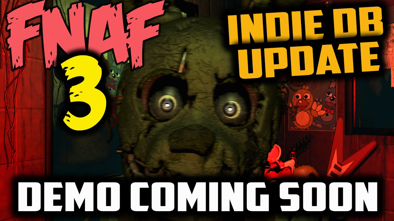 Fnaf 3 demo out this week scott s indiedb page updated for five