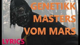 """Lyrics zu """"GENETIKK - MASTERS VOM MARS"""""""