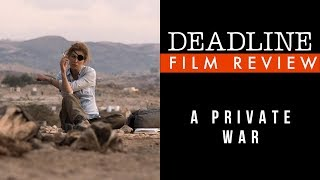 'A Private War' Review - Rosamund Pike, Jamie Dornan