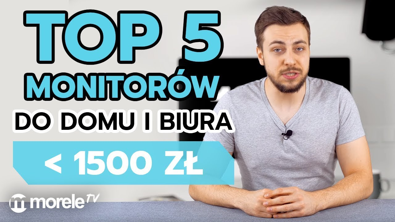 Monitory do domu i biura do 1500 zł | Ranking na morele.net