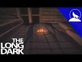 The Long Dark Interloper -43- This House is On Fiiiirreee!