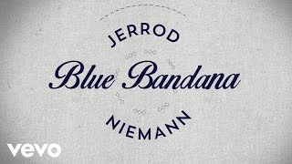 Jerrod Niemann - Blue Bandana (Lyric Video)