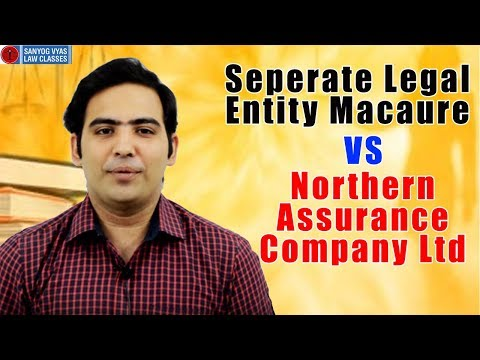 Seperate Legal Entity Macaure vs Northern Assurance Company Ltd. Explained by Advocate Sanyog Vyas