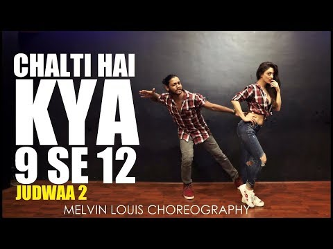 Chalti Hai Kya 9 se 12   Melvin Louis ft. Sandeepa Dhar   Judwaa 2   Tan Tana Tan
