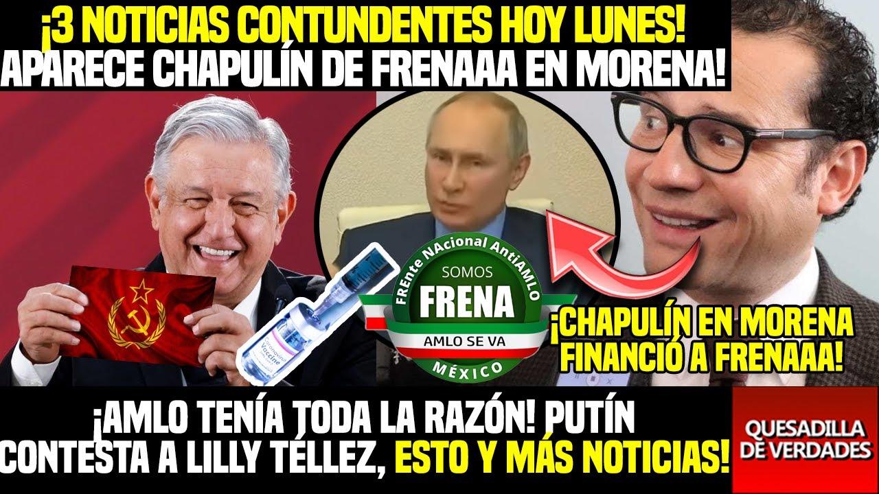 ¡LAS 3 NOTICIAS INCREÍBNLES HOY LUNES! CHAPULIN DE FRENA CANDIDATO DE MORENA| PUTIN VS LILLY TÉLLEZ!