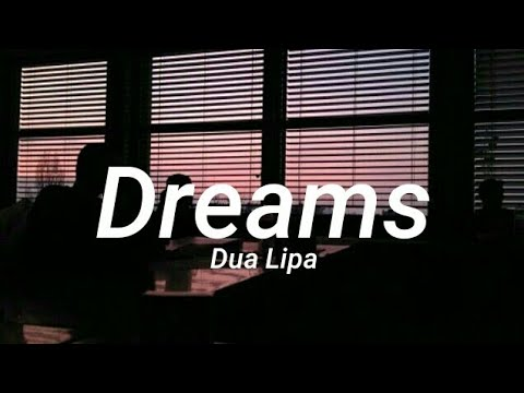 Dua Lipa - Dreams (Lyrics)