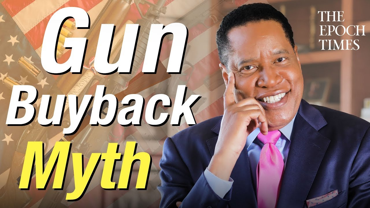 Epoch Times Evidence Shows Gun Buybacks Don't Work | Larry Elder Show