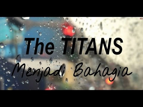The Titans - Menjadi bahagia ( Video Lyric Official )