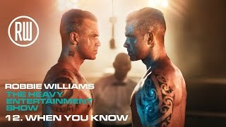 Robbie Williams | When You Know | The Heavy Entertainment Show
