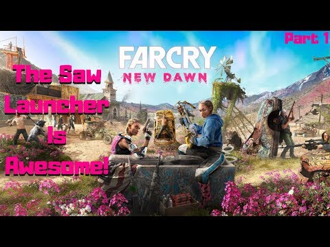 The Saw Launcher Is Awesome!(Far Cry New Dawn Part 1)