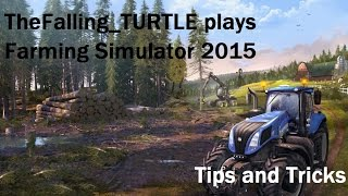 Falling_TURTLE's Tip and Tricks for Farming Simulator 2015