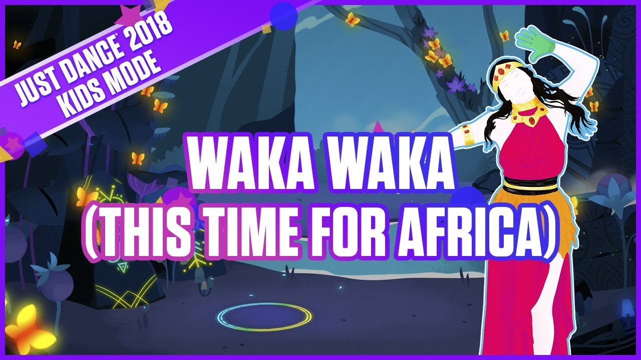 Just Dance 2018 Kids Mode: Waka Waka (This Time For Africa) | Official  Track Gameplay [US]