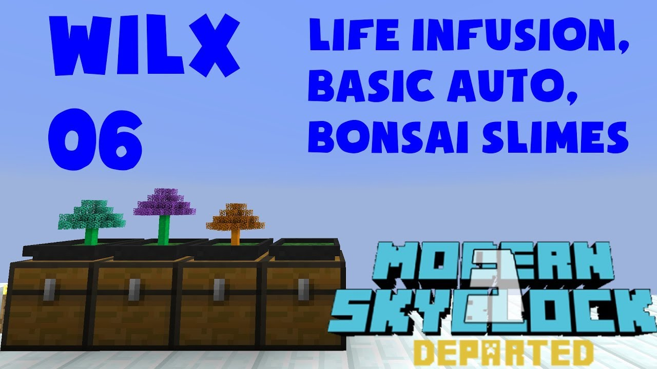 06 - Life Infusion, Basic Auto, Bonsai Slime Trees - Modern Skyblock 3 by  Wilx
