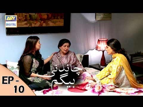 Chandni Begum - Episode 10 - 13th October 2017 - ARY Digital Drama